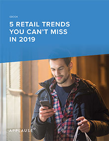 5 Retail Trends You Can't Miss in 2019