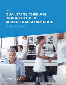 Qualitätssicherung im Kontext der agilen Transformation