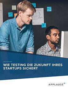 Wie Testing die Zukunft deines Startups sichert