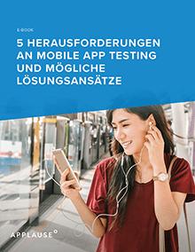 5 Herausforderungen an Mobile App Testing und mögliche Lösungsansätze