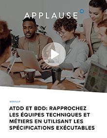 ATDD et BDD : Rapprochez les équipes techniques et métiers en utilisant les spécifications exécutables