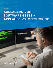Auslagern von Software-Tests - Applause vs. Offshoring