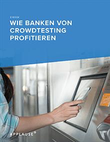 Wie Banken Crowdtesting Profitieren