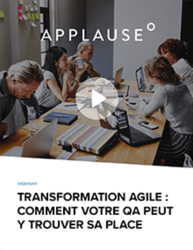 Transformation Agile : comment votre équipe QA peut-elle y trouver sa place ?